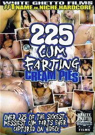 225 Cum Farting Cream Pies